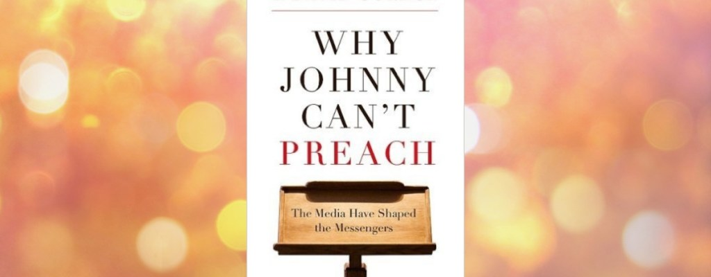 "Book Review: ""Why Johnny Can't Preach"" by T. David Gordon"