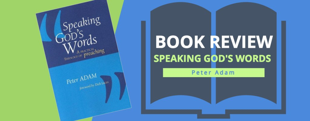 "Book Review: ""Speaking God's Words"" by Peter Adam"