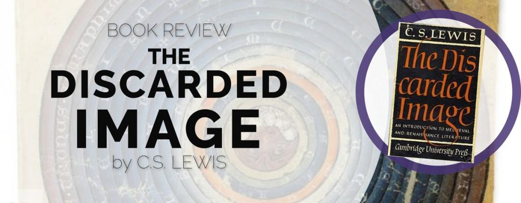 "Book Review: ""The Discarded Image"" by C.S. Lewis"