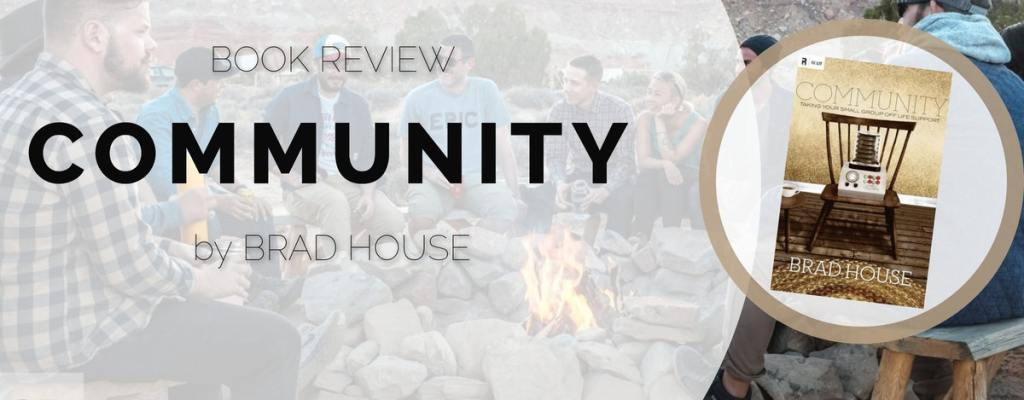 """Book Review: """"Community"""" by Brad House"""