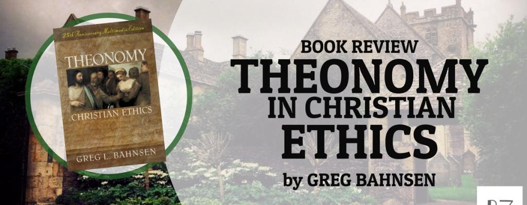 "Book Review: ""Theonomy"" by Greg Bahnsen"