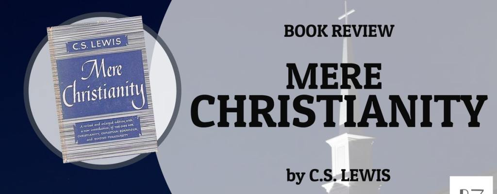 "Book Review: ""Mere Christianity"" by C.S. Lewis"