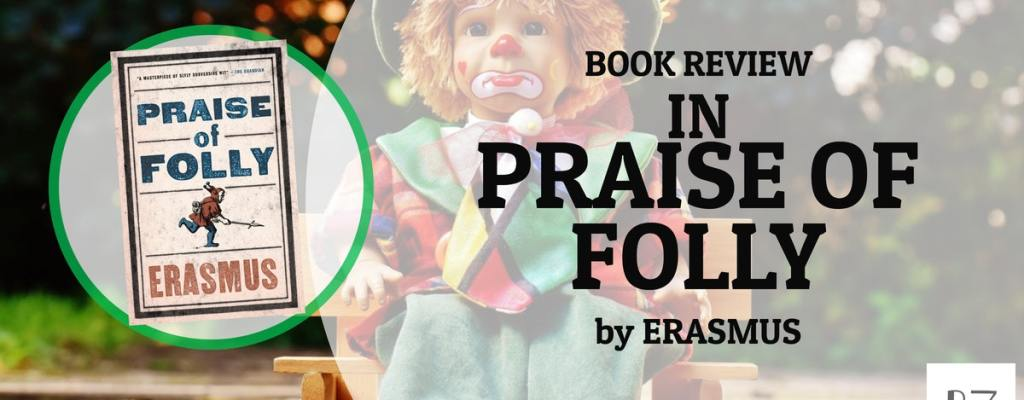 """Book Review: """"In Praise of Folly"""" by Erasmus"""