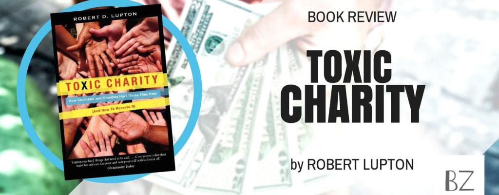 "Book Review: ""Toxic Charity"" by Robert Lupton"