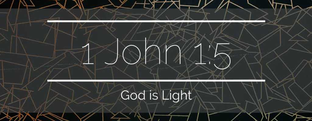 1 John 1:5 – God is Light