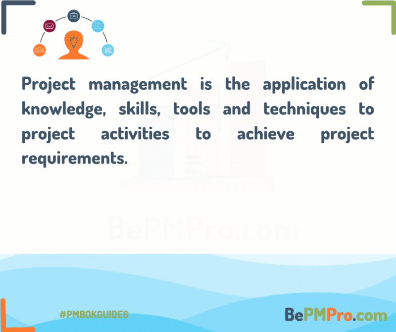 project management is the application of knowlwedge and skills to complete projects