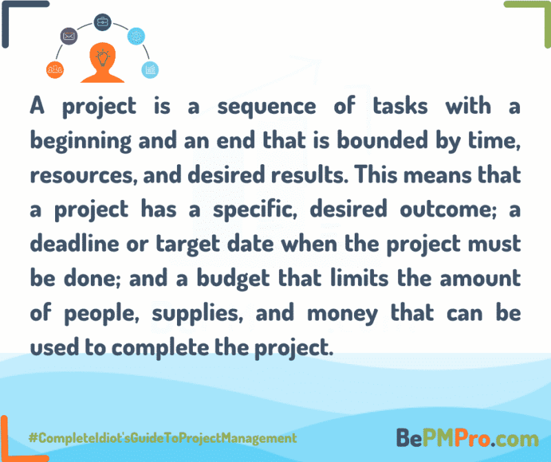 A project is a sequence of tasks