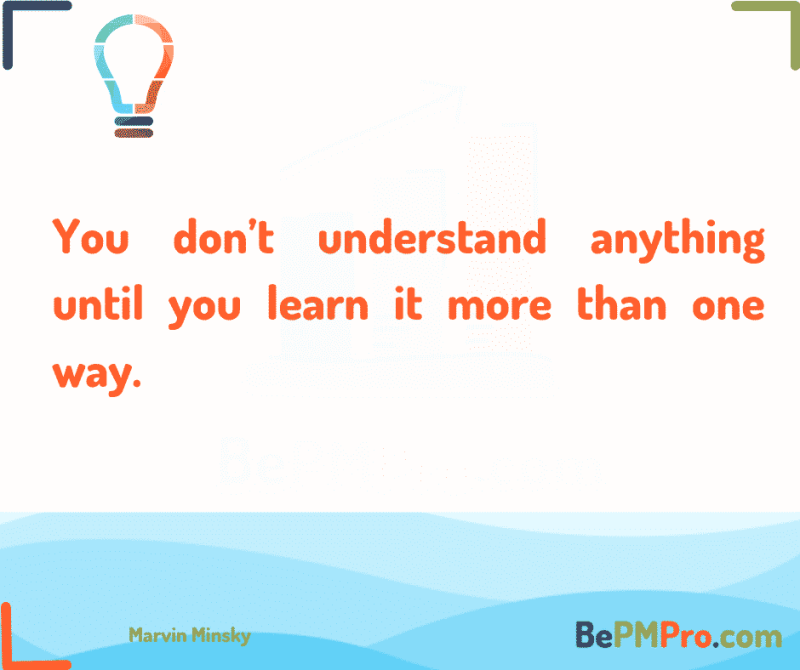 You don't understand anything until you learn it more than one way.