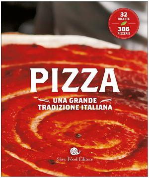 pizza una grande tradizione italiana sabino berardino pizza una grande tradizione italiana sabino berardino slow food editore