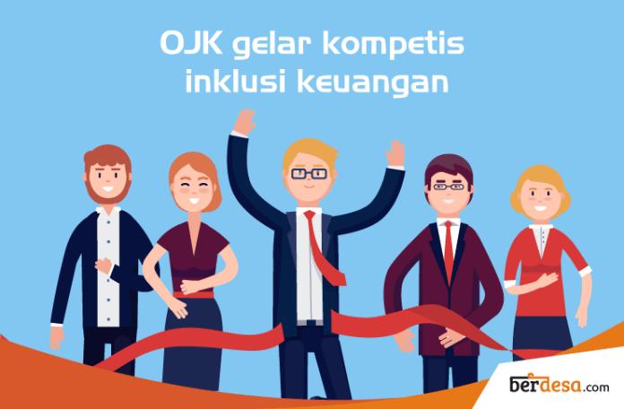 OJK Gelar Kompetisi Inklusi Keuangan Pedesaan 2018