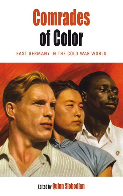 BERGHAHN BOOKS : Comrades Of Color: East Germany In The ...