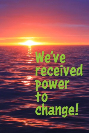 The power to change our life is given