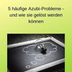 5 häufige Azubi-Probleme - und wie sie gelöst werden können