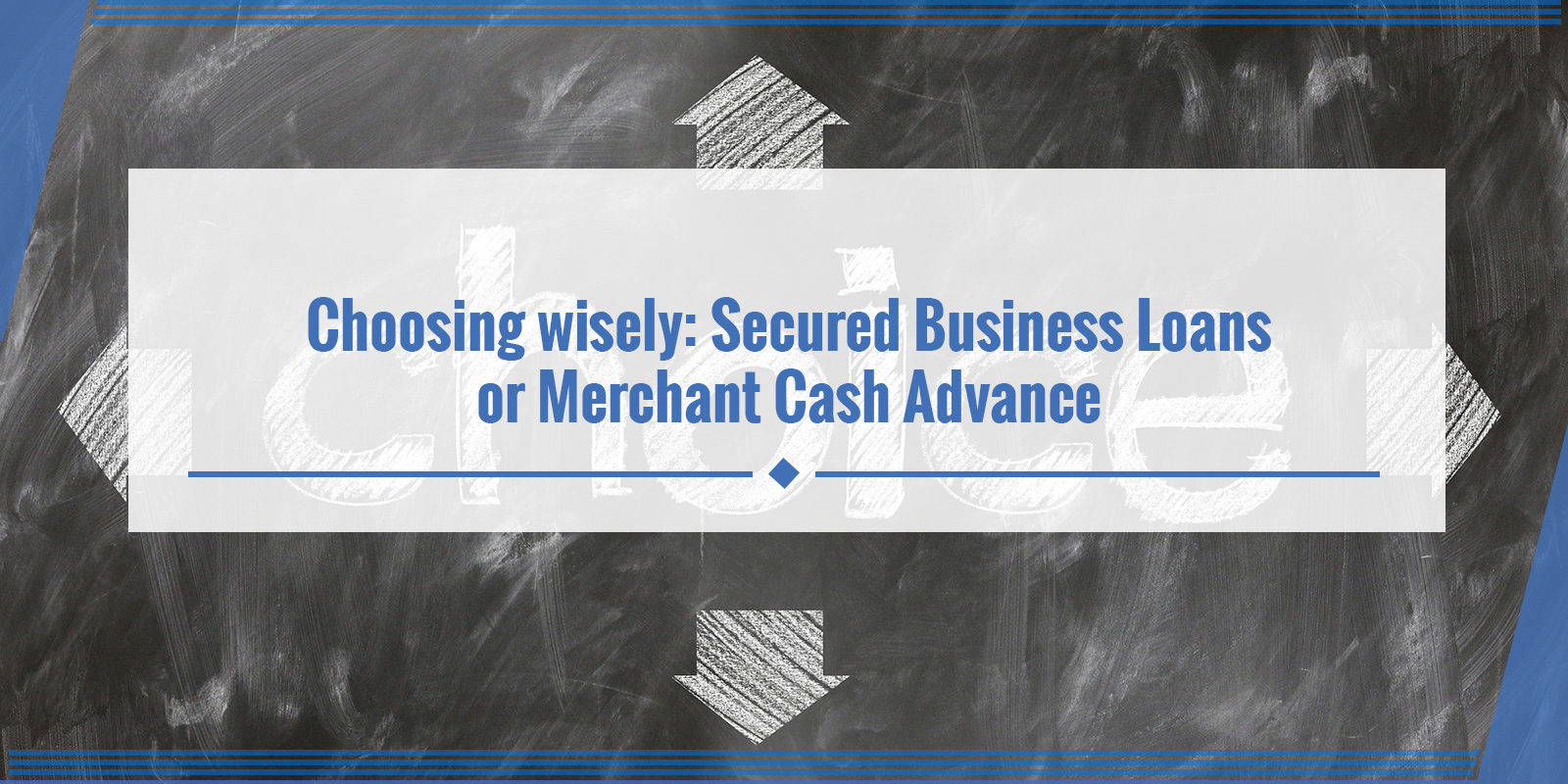 Choosing Wisely Secured Business Loans Or Merchant Cash