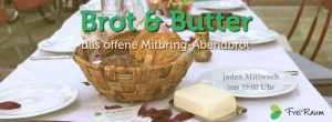 Brot & Butter ein offenes Mitbring-Abendbrot