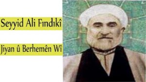 Jiyan û Berhemên Seyid Eliyê Findikî