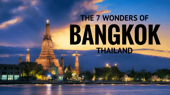 The 7 Wonders of Bangkok, Thailand