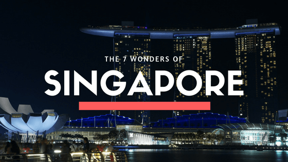 The 7 Wonders of Singapore