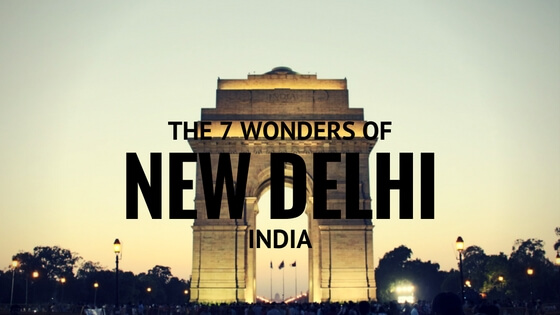 The 7 Wonders of New Delhi