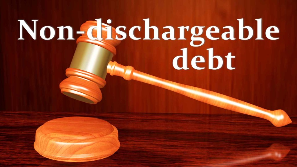 Non dischargeable debt