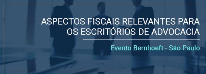Palestra Bernhoeft | Aspectos Fiscais relevantes
