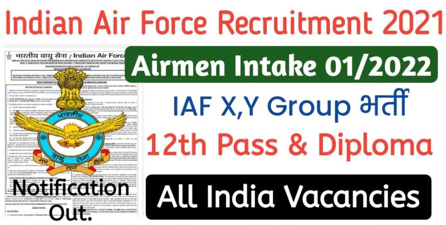 Indian Airforce Latest Vacancy. Indian Airforce X Y group latest form Apply Online 2021.