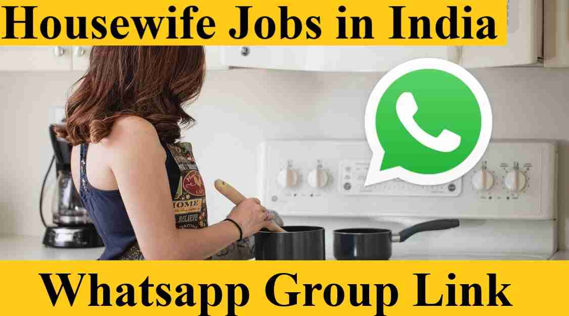 Housewife Jobs in India Whatsapp Group Link Work from home job for housewives 2021