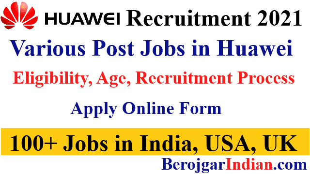 Huawei Jobs Vacancy 2021 in USA US India Recruitment Process for freshers, eligibility, Salary
