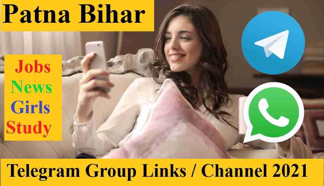 Patna Telegram Group Link 2021 Join Patna Bihar Jobs News Girls & Study Telegram Channel list