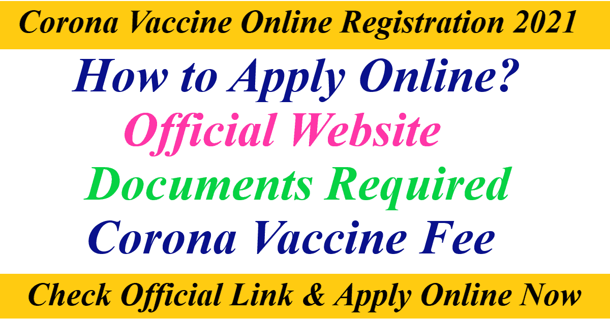 Conona Vaccine Online Registration 2021 for 3rd phase above 18 years old process fee