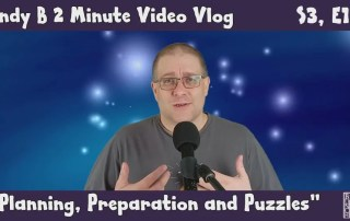Andy B 2 minute Video, Planning, Preparation and Puzzles, S3, E17