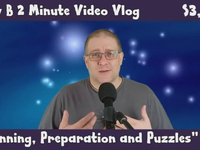 Andy B 2 Minute Video Vlog, Planning, Preparation and Puzzles, E3, E17