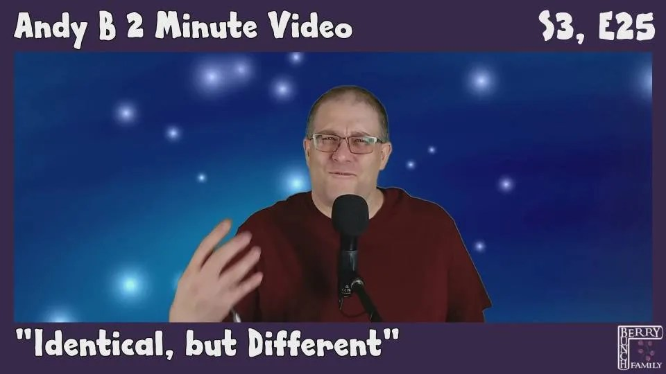 Andy B 2 Minute Video Vlog, Identical but Different, S3, E25