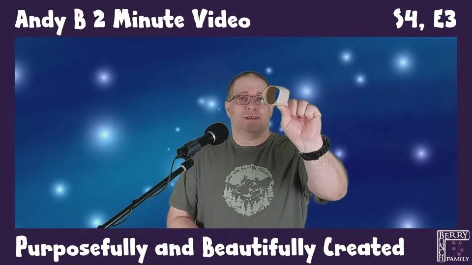 Andy B 2 Minute Video, Purposefully And Beautifully Created, S4, E3