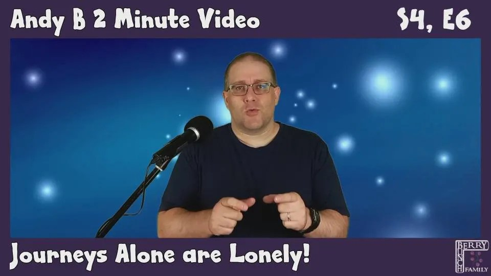 Andy B 2 Minute Video, Journeying Alone, is Lonely!, S4, E6