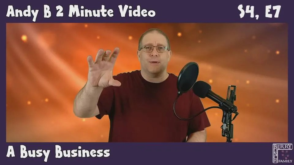 Andy B 2 Minute Video, A Busy Business, S4, E7