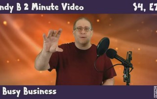 Andy B 2 Minute Video, Season 4, Episode 7, A Busy Business