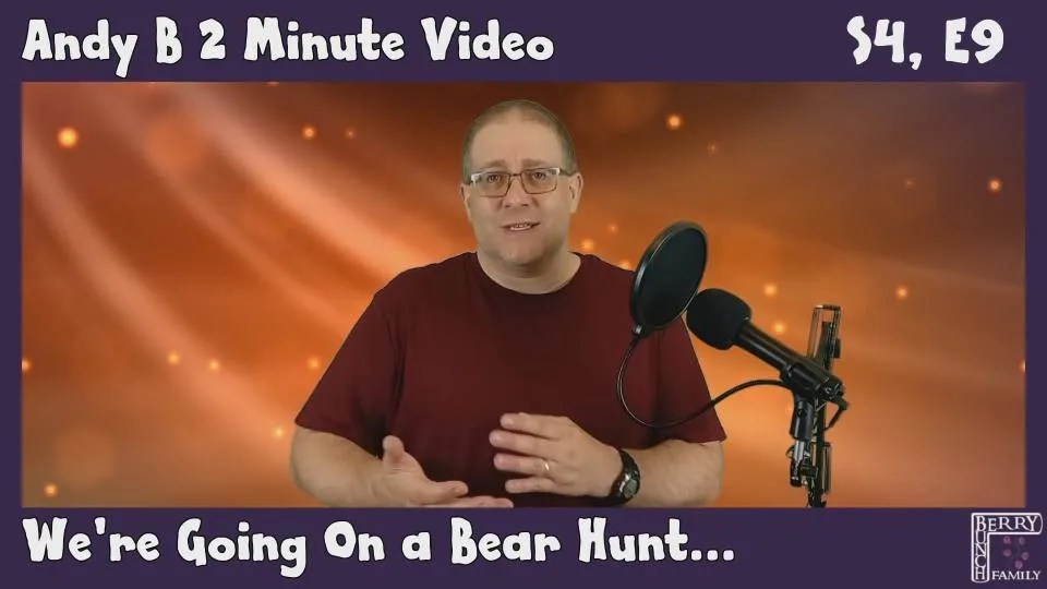 Andy B 2 Minute Video, We're Going On A  Bear Hunt, S4, E9