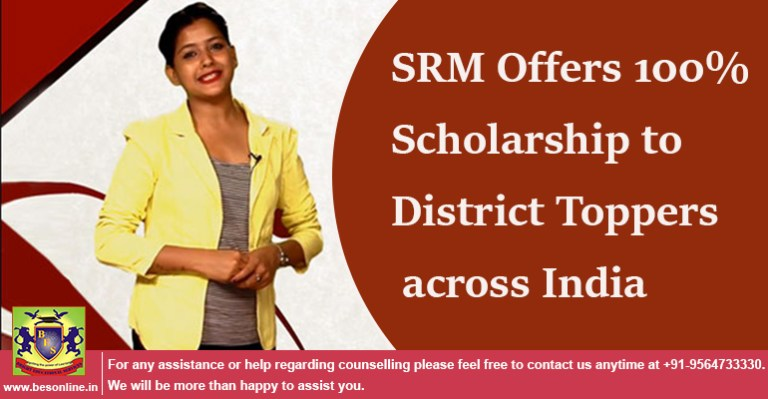 SRM Offers 100% Scholarship to District Toppers across India