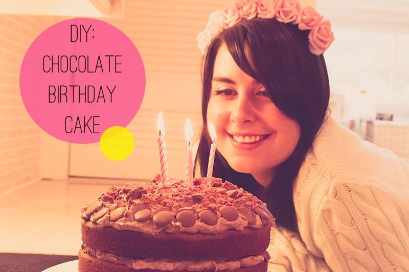 DIY Chocolate Birthday Cake