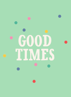 Printable Quotes Good Times