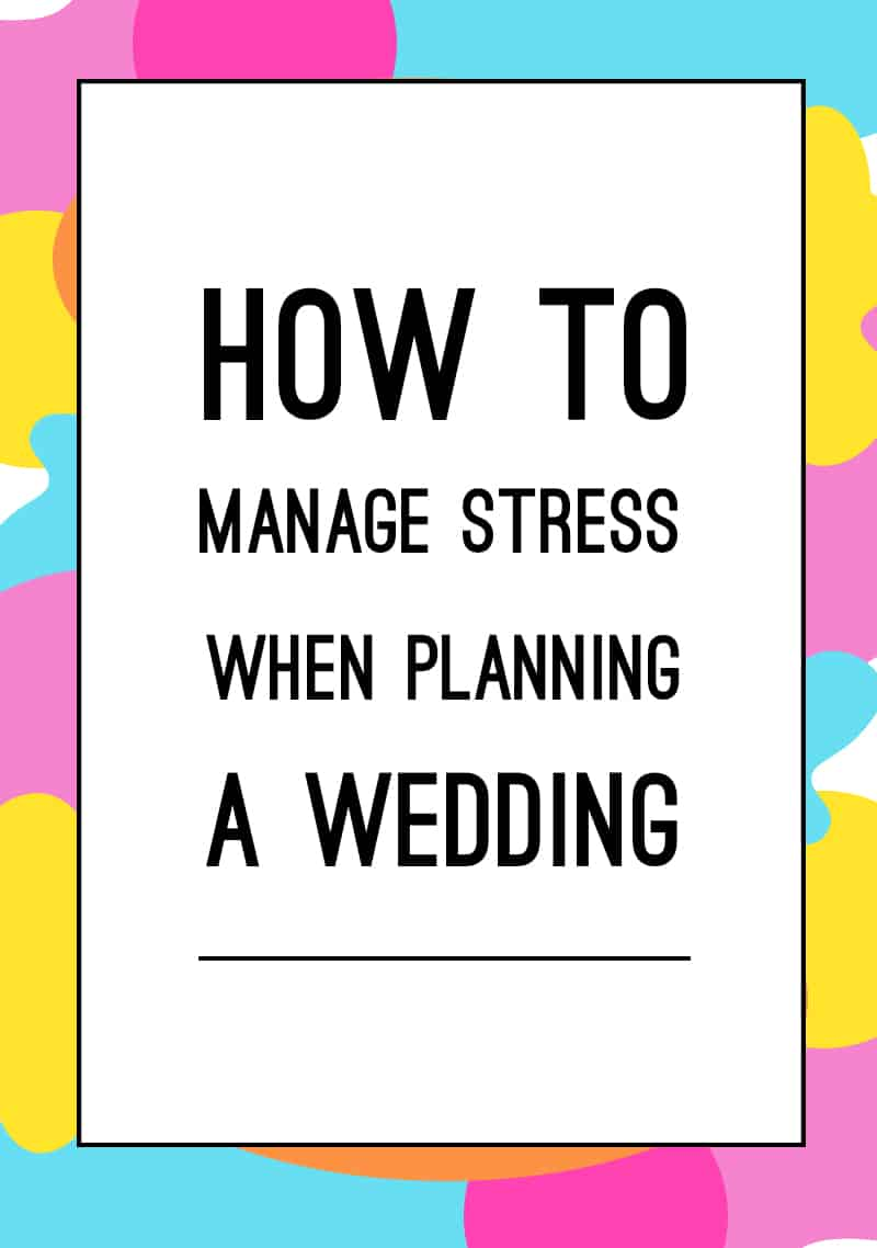 How to manage stress when planning a wedding
