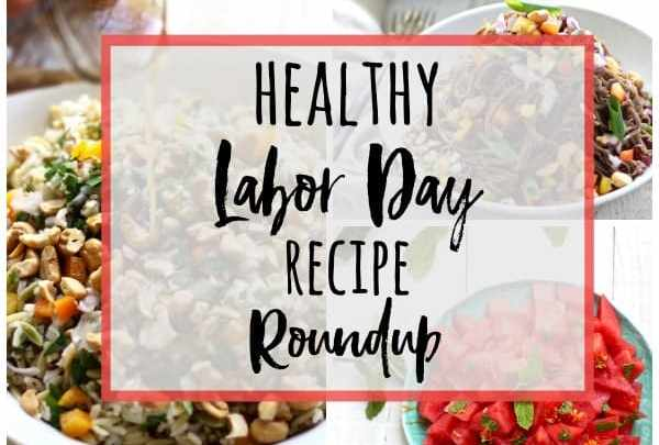 2015 HEALTHY LABOR DAY RECIPE ROUNDUP