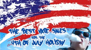 Best Vape Sales for 4th of July