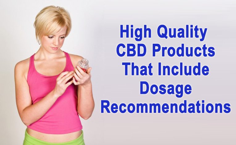 High Quality CBD Products That Include Dosage Recommendations