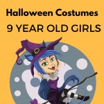 Awesome Halloween Costumes for a 9 Year Old Girl in 2017