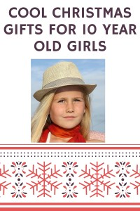 cool christmas gifts for 10 year old girls