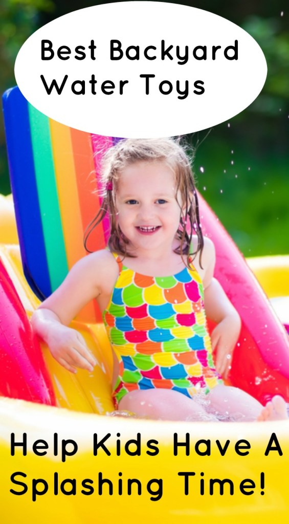 Best Backyard Water Toys For A Splashing Time
