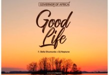 Governor of Africa - Good Life Ft. Bella Shmurda x Dj Neptune