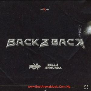 Rexxie - Back2Back Ft. Bella Shmurda